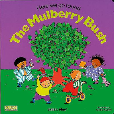 Here We Go Round the Mulberry Bush (Board Book) ()