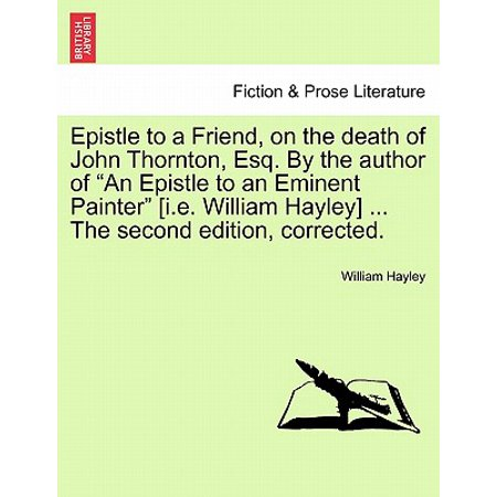 Epistle to a Friend, on the Death of John Thornton, Esq. by the Author of