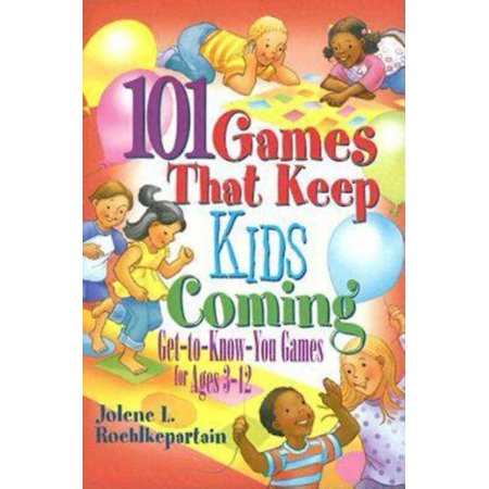 101 Games That Keep Kids Coming: Get-To-Know-You Games for Ages 3 -12 (Paperback) (Halloween 101 Games)