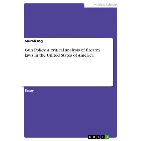 Gun Policy. A critical analysis of firearm laws in the United States of America -