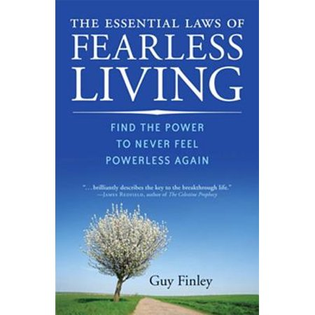 Essential Laws Of Fearless Living, The: Find The Power To Never Feel Powerless Again -