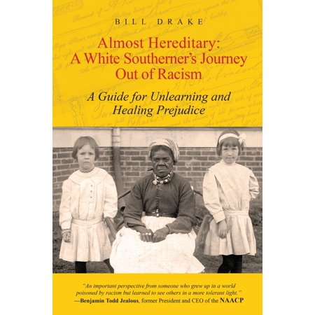 Almost Hereditary: A White Southerner's Journey Out of Racism -