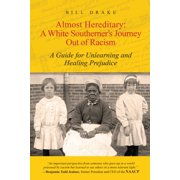 Almost Hereditary: A White Southerner's Journey Out of Racism - eBook