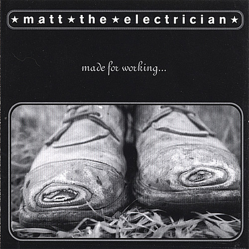 Matt the Electrician - Made for Working [CD]