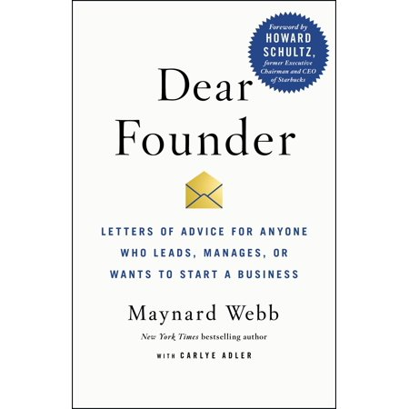 Dear Founder : Letters of Advice for Anyone Who Leads, Manages, or Wants to Start a Business