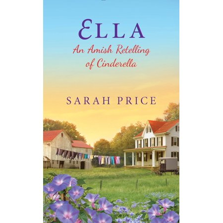 Ella: An Amish Retelling of Cinderella - Prince Fairytale