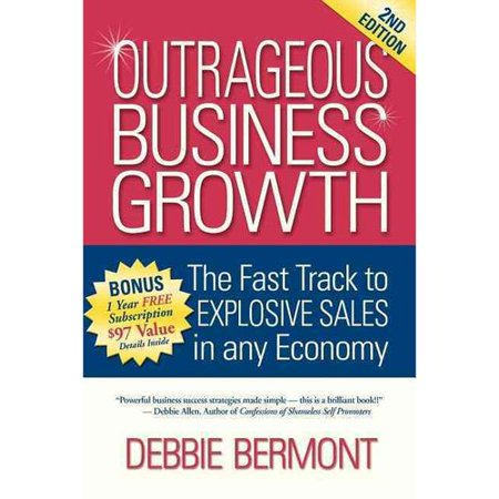 Outrageous Business Growth  The Fast Track To Explosive Sales In Any Economy