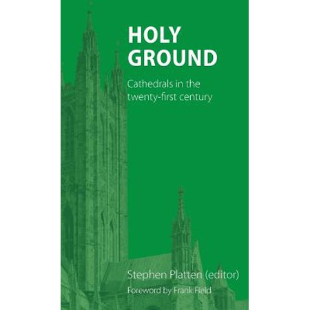 Holy Ground : Cathedrals in the Twenty-First Century