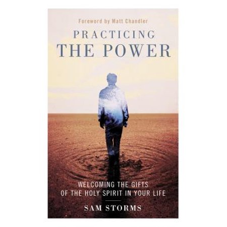 Practicing the Power : Welcoming the Gifts of the Holy Spirit in Your