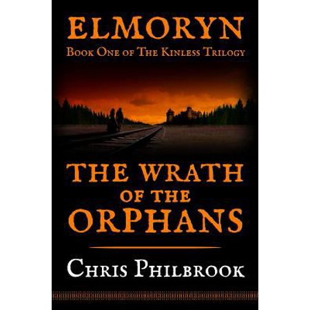 The Wrath Of The Orphans  Book One Of Elmoryns The Kinless Trilogy