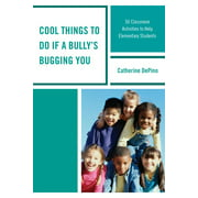 Cool Things to Do If a Bully's Bugging You: 50 Classroom Activities to Help Elementary Students (Paperback)