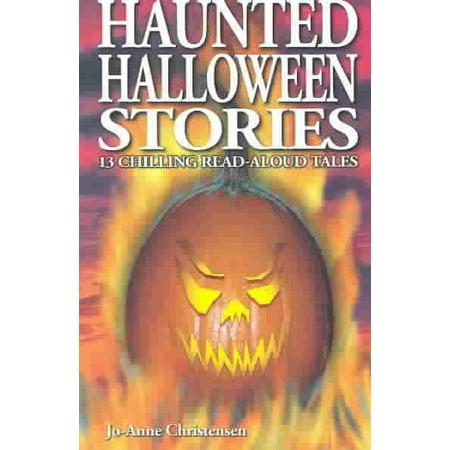 Haunted Halloween Stories : 13 Chilling Read-Aloud Tales (Haunted Halloween Stories)