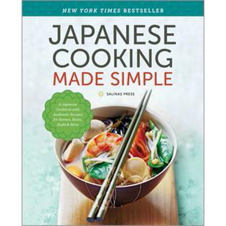 Sushi Recipe Book - Japanese Cooking Made Simple: A Japanese Cookbook with Authentic Recipes for Ramen, Bento, Sushi & More - eBook