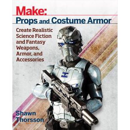 Make: Props and Costume Armor - eBook - Costume D'halloween Fille