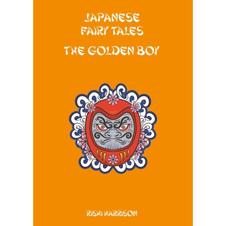 Fairy Tale Books For Boys (Japanese Fairy Tales: The Golden Boy -)