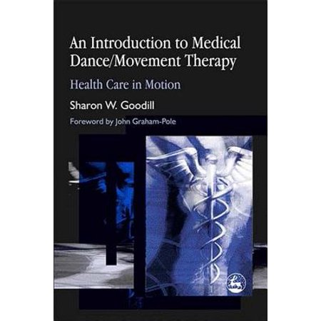 An Introduction to Medical Dance/Movement Therapy : Health Care in -