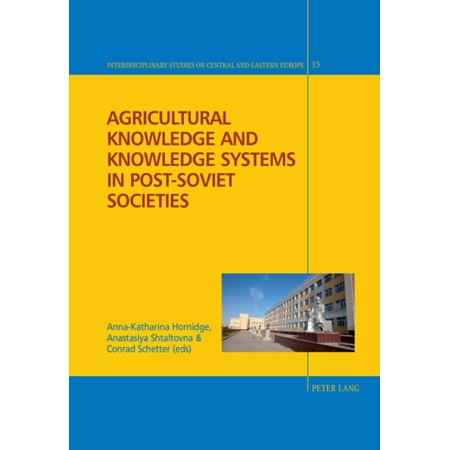 Agricultural Knowledge and Knowledge Systems in Post-Soviet Societies - eBook