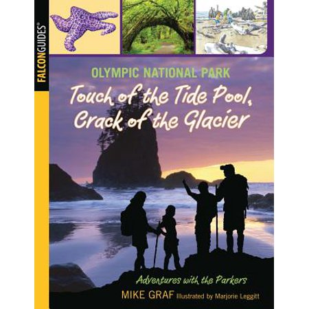 Olympic National Park: Touch of the Tide Pool, Crack of the Glacier -