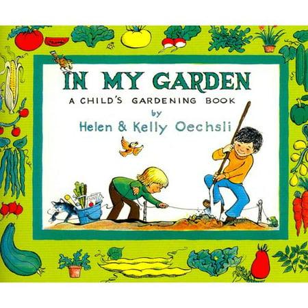In My Garden: A Child's Gardening Book