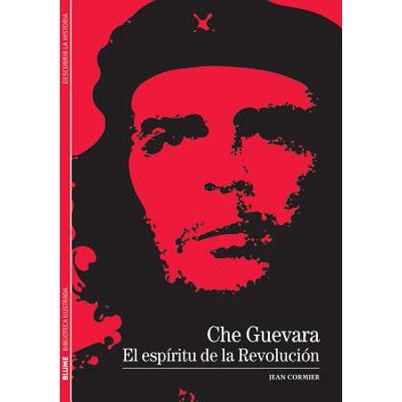- Che Guevara : El espíritu de la Revolución