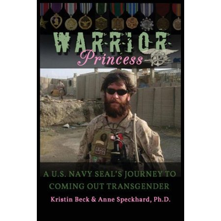 Warrior Princess : A U.S. Navy Seal's Journey to Coming Out