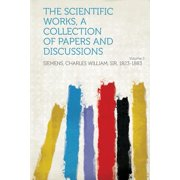 The Scientific Works, a Collection of Papers and Discussions Volume 2