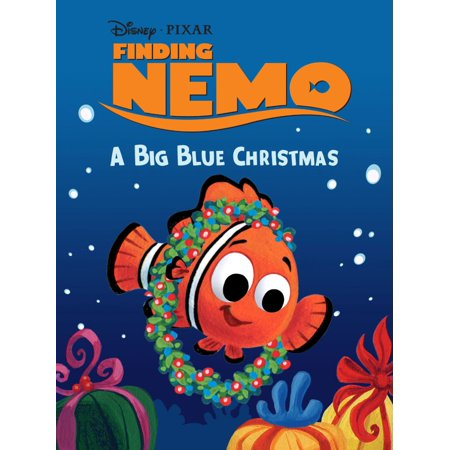 Finding Nemo: A Big Blue Christmas - eBook - Finding Nemo Adult