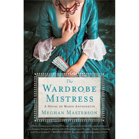 The Wardrobe Mistress : A Novel of Marie Antoinette](Marie Antoinette Fancy Dress)