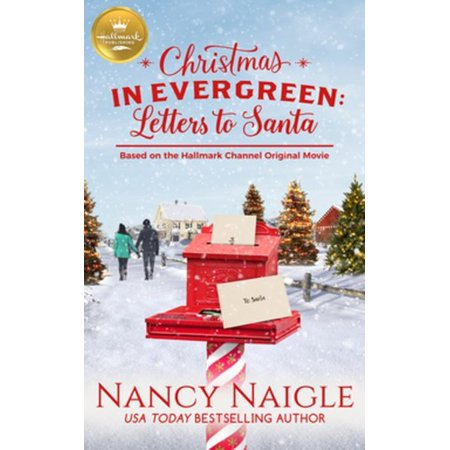 Christmas in Evergreen: Letters to Santa : Based on the Hallmark Channel Original Movie ()