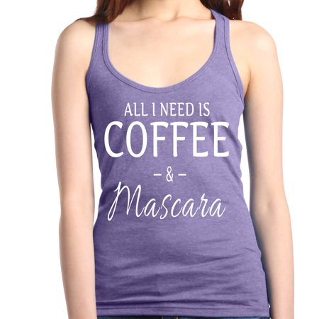 Shop4Ever Women's All I Need Is Coffee & Mascara Racerback Tank Top