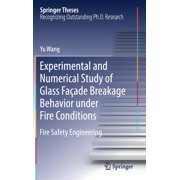 Springer Theses: Experimental and Numerical Study of Glass Façade Breakage Behavior Under Fire Conditions: Fire Safety Engineering (Hardcover)