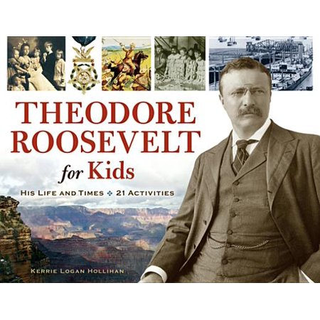 Theodore Roosevelt for Kids - eBook - Theodore Roosevelt For Kids