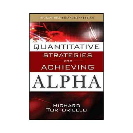 Quantitative Strategies For Achieving Alpha