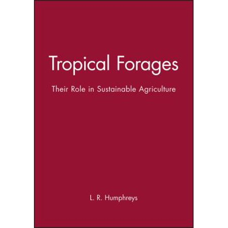 Tropical Forages: Their Role in Sustainable Agriculture