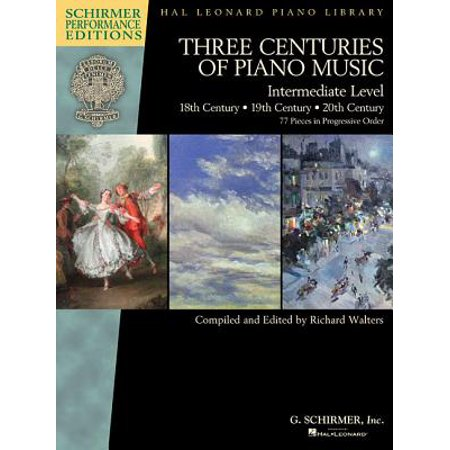 Three Centuries of Piano Music: 18th, 19th & 20th Centuries : Intermediate Level Schirmer Performance Editions