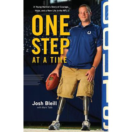 One Step at a Time : A Young Marine's Story of Courage, Hope and a New Life in the