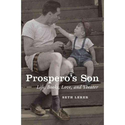 Prospero's Son: Life, Books, Love, and Theater