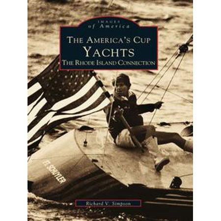 The America's Cup Yachts: The Rhode Island Connection - eBook