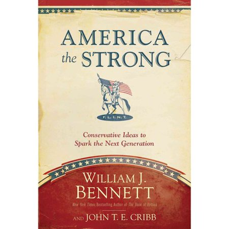 America the Strong: Conservative Ideas to Spark the Next Generation by