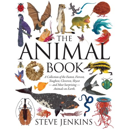 (The Animal Book : A Collection of the Fastest, Fiercest, Toughest, Cleverest, Shyest—and Most Surprising—Animals on Earth)