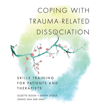 Coping with Trauma-Related Dissociation : Skills Training for Patients and