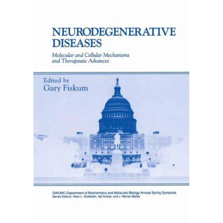 Neurodegenerative Diseases  Molecular And Cellular Mechanisms And Therapeutic Advances
