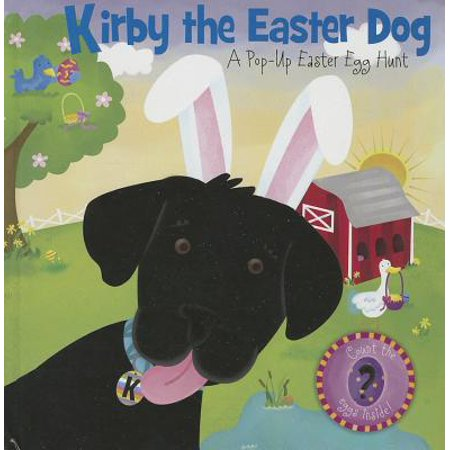 Kirby the Easter Dog: A Pop-Up Easter Egg Hunt by