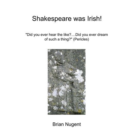 Shakespeare Was Irish!: