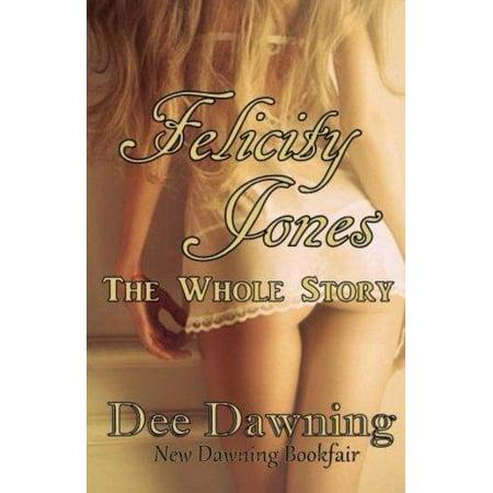 Felicity Jones   The Whole Story