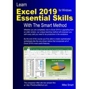 Learn Excel 2019 Essential Skills with the Smart Method: Tutorial for Self-Instruction to Beginner and Intermediate Level (Paperback)