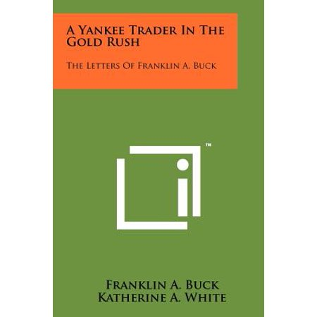A Yankee Trader in the Gold Rush