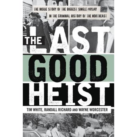 The Last Good Heist : The Inside Story of the Biggest Single Payday in the Criminal History of the Northeast](Payday 2 Halloween Heist)