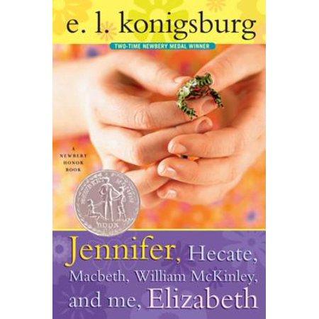 Jennifer, Hecate, Macbeth, William Mckinley, And Me, Elizabeth -