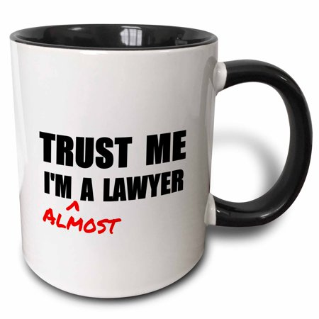 3dRose Trust me Im almost a Lawyer - fun Law humor - funny student gift, Two Tone Black Mug, 11oz